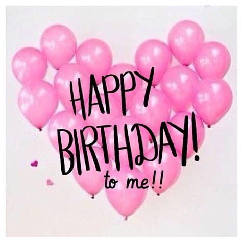imagenes happy birthday martha 25 best its my birthday quotes on pinterest it s my