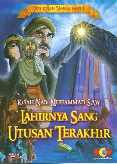film lahirnya nabi muhammad saw 10 film kartun islami kisah nabi dan rasul pondok islami