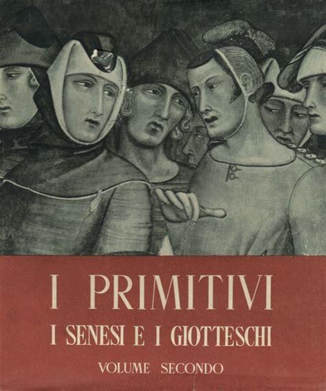 libreria coletti catalogo i primitivi i senesi e i giotteschi volume secondo