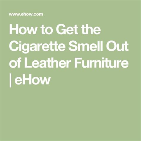 how to get a smell out of a room how to get the cigarette smell out of leather furniture