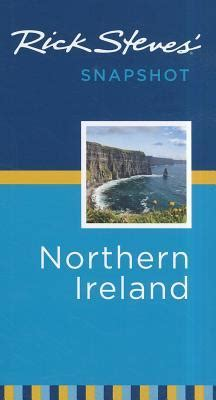 rick steves snapshot northern ireland books rick steves snapshot northern ireland rick steves