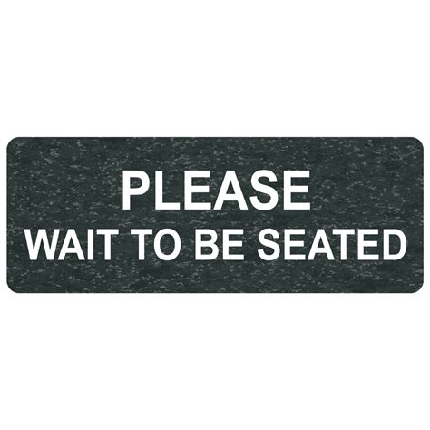 wait to be seated sign wait to be seated engraved sign egre 15815 whtonchmrbl