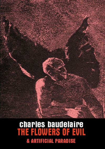 the flowers of evil charles baudelaire s the flowers of evil r j dent