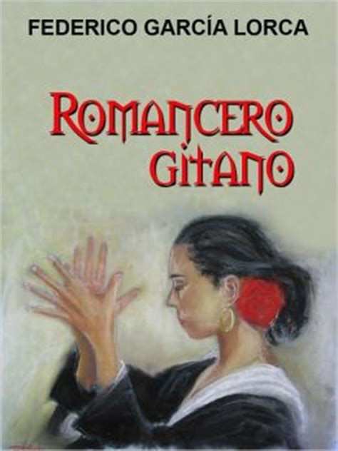romancero gitano the gitano is the most distinguished by federico garcia