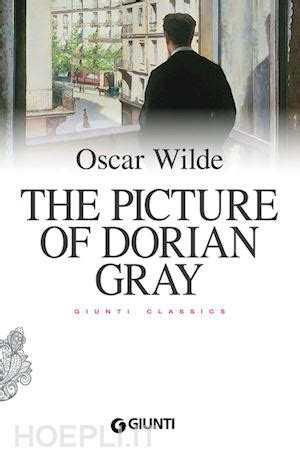 libro the picture of dorian the picture of dorian gray wilde oscar giunti editore libro hoepli it
