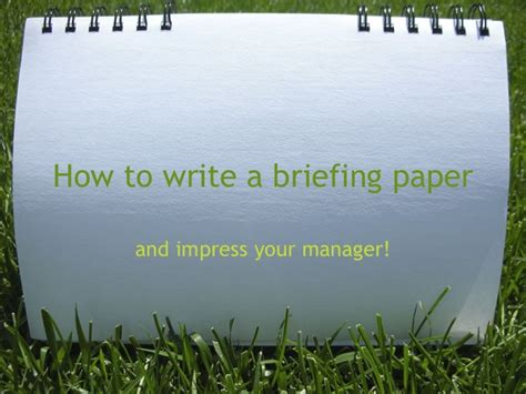 writing a briefing paper briefing papers