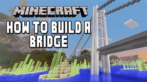how to build a great minecraft tutorial how to build an awesome modern suspension bridge part 1