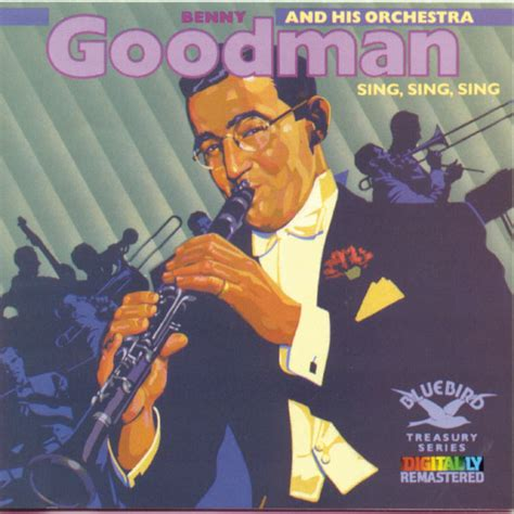 sing sing sing with a swing benny goodman quotes by benny goodman like success