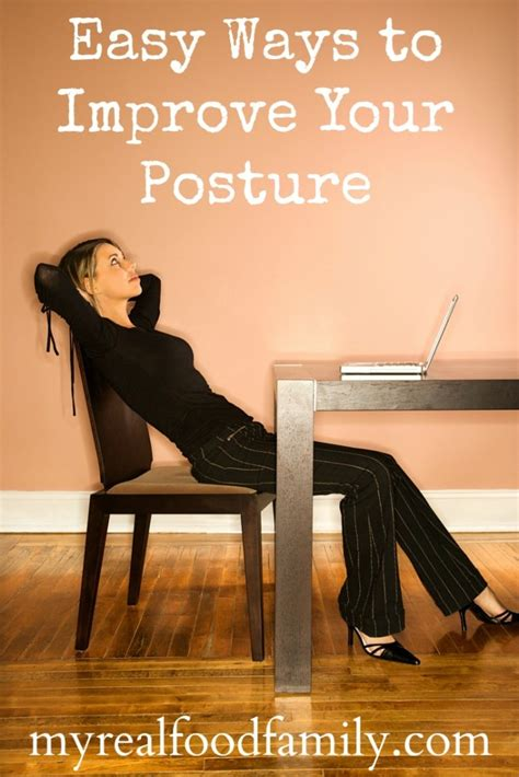 ways to get better posture easy ways to improve your posture my real food family
