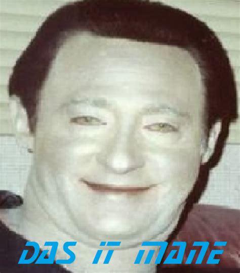 Das It Mane Meme - datas it mane das it mane know your meme