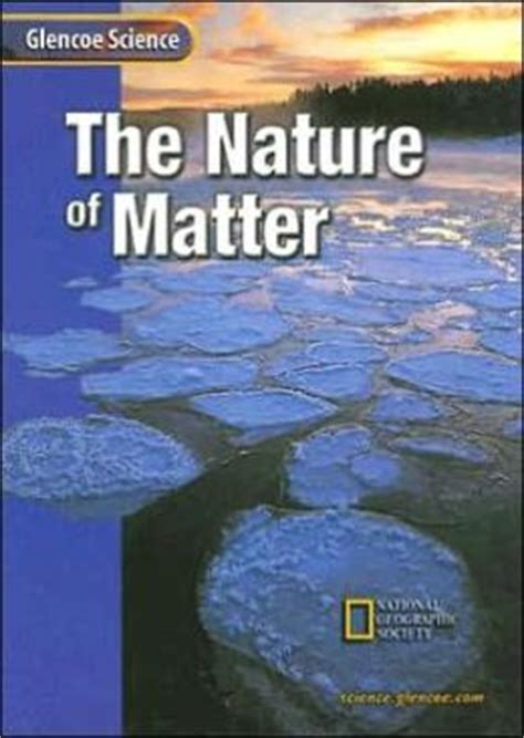 nature of matter the nature of matter edition 1 by mcgraw hill glencoe