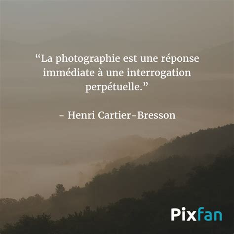 sur la photographie les plus belles citations sur la photographie pixfan