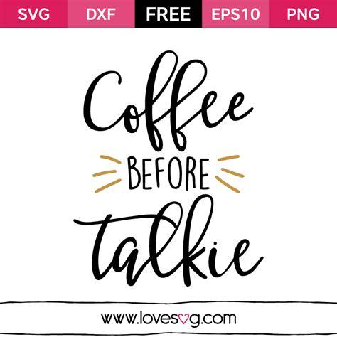 Coffee Before Talkie   Lovesvg.com