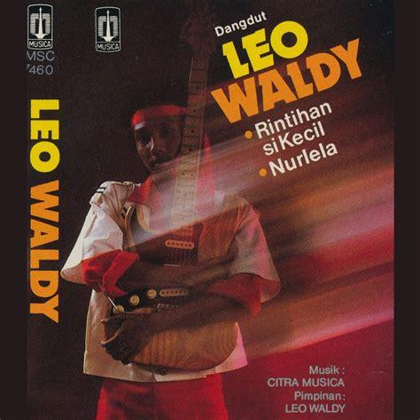 download mp3 album leo waldy leo waldy nurlela lyrics musixmatch