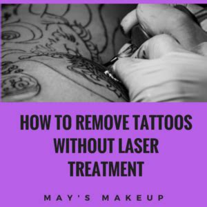 how can i remove permanent tattoo how to remove permanent without laser quora