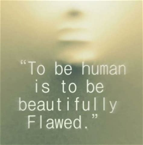 The Beautiful Flaw beautifully flawed quotes quotesgram