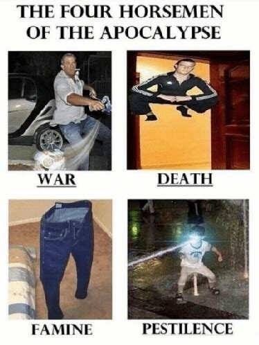 Apocalypse Meme - four horsemen of apocalypse meme by chillcomrade