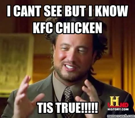 Know Meme - i cant see but i know kfc chicken