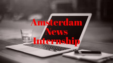 Motivation Letter Of Amsterdam Apply To Our 2017 Summer Internship Program New York Amsterdam News The New Black View