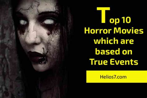 7 Best Based On by Top 10 Horror Which Were Based On True Events