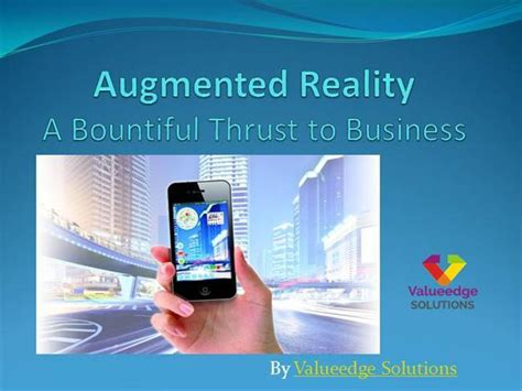 Augmented Reality A Bountiful Thrust To Business Authorstream Augmented Reality Ppt Template
