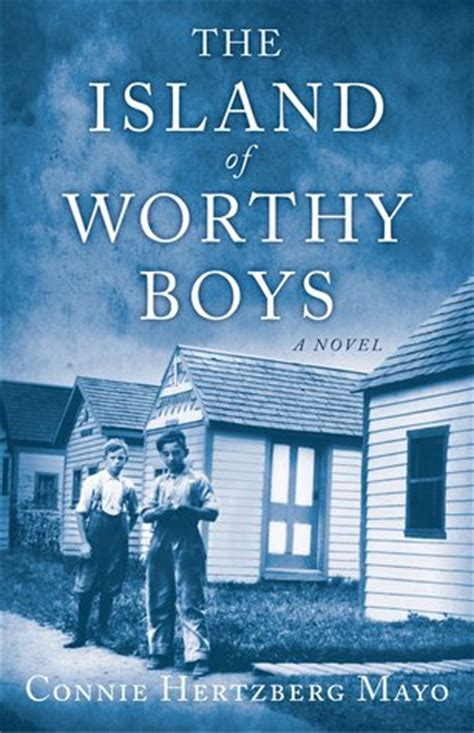 worthy of books the island of worthy boys by connie hertzberg mayo