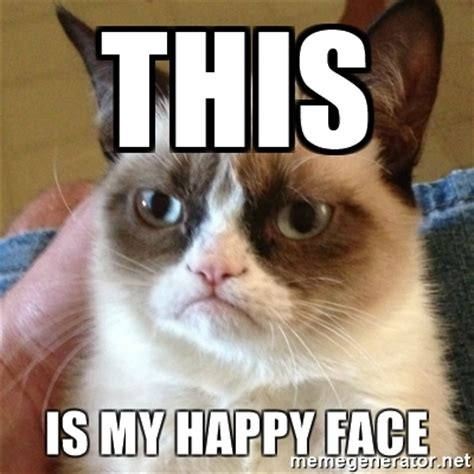 Grumpy Cat Meme Creator - this is my happy face grumpy cat meme generator