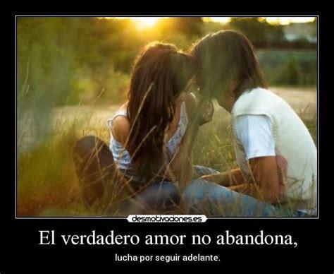 imagenes de amor no verdadero el verdadero amor no abandona desmotivaciones
