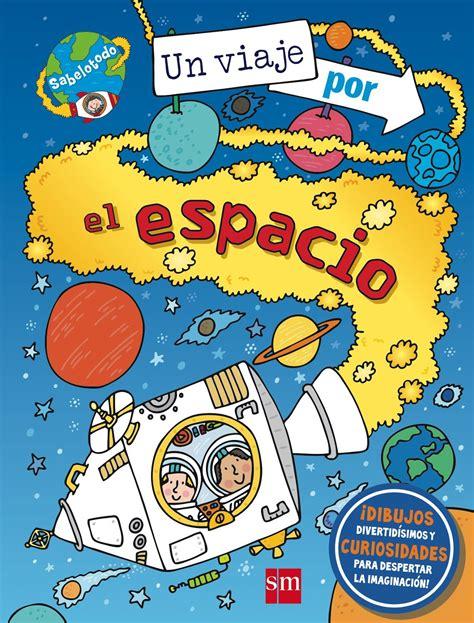 libro espacio pequefelicidad 30 libros sobre el espacio para ni 209 os