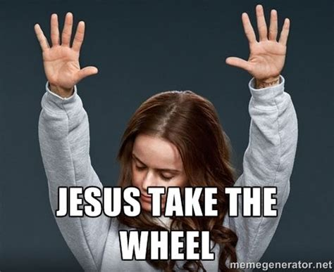 Jesus Take The Wheel Meme - best 25 fix it jesus ideas on pinterest quotes about