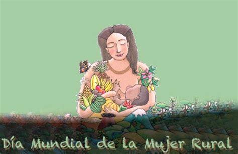 imagenes mujeres rurales d 237 a mundial de la mujer rural