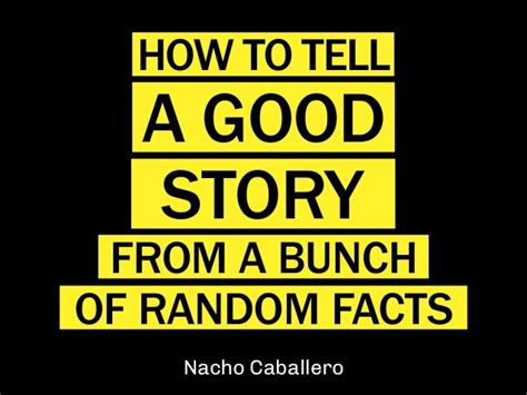 the how to tell a great story nail the and land your books how to tell a story from a bunch of random facts