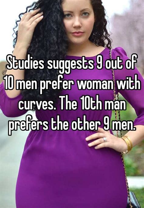Study Proves Prefer Curvy by Studies Suggests 9 Out Of 10 Prefer With