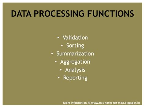 Mba Management Information Systems Notes by Management Information System Data Processing And Functions