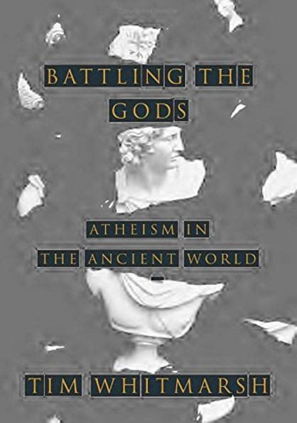 battling the gods atheism 0571279317 atheism as old as belief in god or gods and all religions market business news