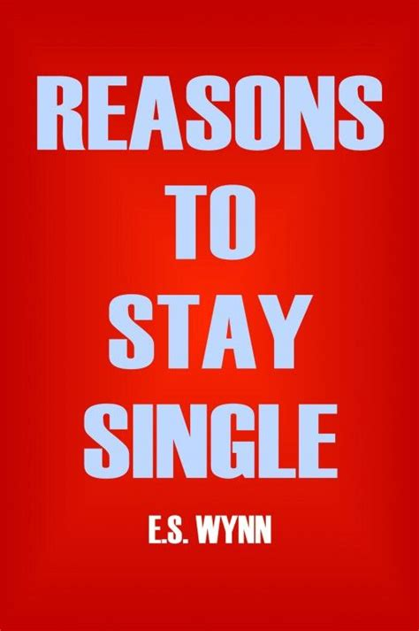 8 Reasons To Stay Single But Together And How by 9 Best When You Ve Been In The The
