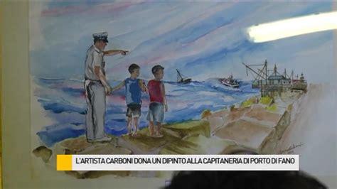 capitaneria di porto fano l artista carboni dona un dipinto alla capitaneria di