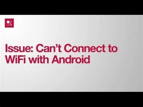 Android Can T Connect To Wifi by Issue Can T Connect To Wifi With Android