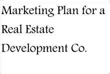 Mba Marketing In Real Estate by Marketing Plan For A Real Estate Development Company