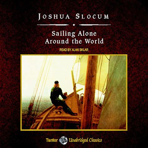 sailing alone around the world books sailing alone around the world audiobook by