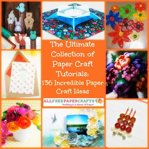paper craft tutorials free the ultimate collection of paper craft tutorials 136