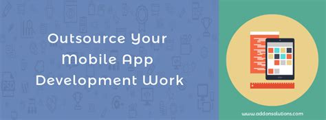 How To Outsource Applications How To Outsource Your Mobile App Development Work For