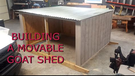 building  movable goat shed youtube