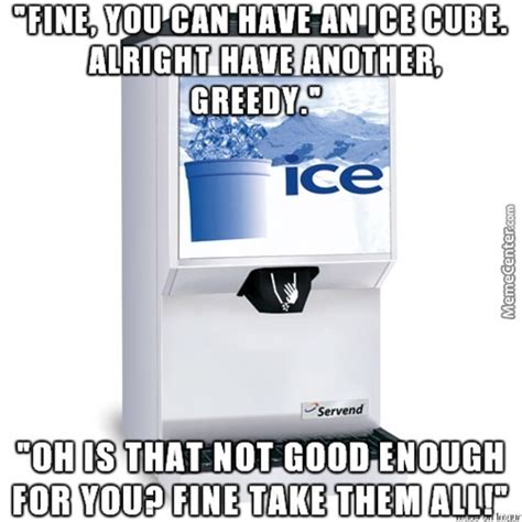Passive Aggressive Meme - passive aggressive ice dispensers by handbananaa meme center