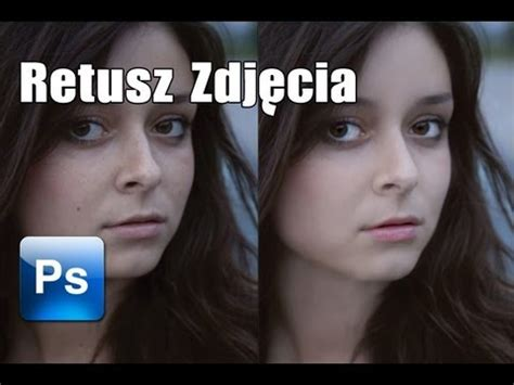 photo retouch tutorial adobe photoshop adobe photoshop cs6 tutorial pl obr 243 bka zdjęć retusz