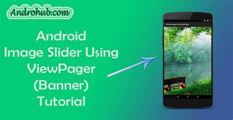 android studio viewpager tutorial android image slider using viewpager androhubandrohub