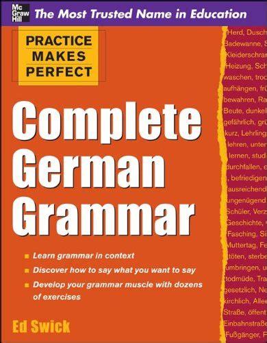 libro practice makes perfect complete german grammar di ed swick