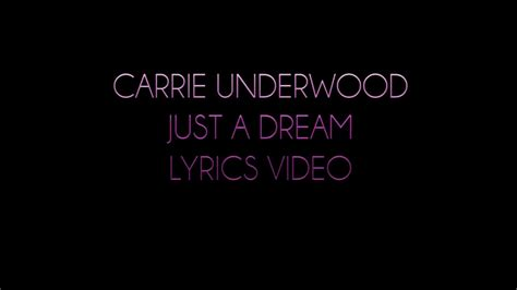 carrie underwood song just a dream carrie underwood just a dream lyrics video youtube