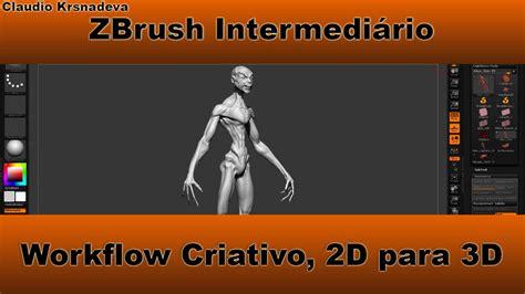 zbrush workflow zbrush intermediario workflow criativo 2d para 3d