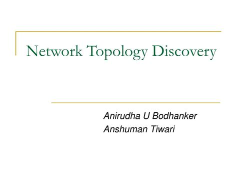 network layout discovery ppt network topology discovery powerpoint presentation